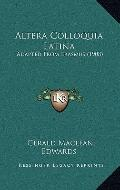 Altera Colloquia Latin : Adapted from Erasmus (1908)
