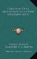 Catalogue de la Magnifique Collection D'Estampes