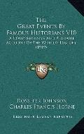 Great Events by Famous Historians V10 : A Comprehensive and Readable Account of the World's ...