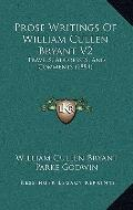Prose Writings of William Cullen Bryant V2 : Travels, Addresses, and Comments (1884)