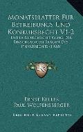 Monatsblatter Fur Betreibungs und Konkursrecht V1-2 : Unter Berucksichtigung der Einschlagig...