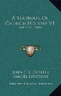 Textbook of Church History V1 : A. D. 1-726 (1855)