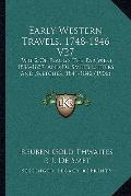 Early Western Travels, 1748-1846 V27 : Part 2 of Flagg's the Far West, 1836-1837, and de Sme...