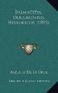 Balmaceda, Documentos Historicos