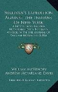Sullivan's Expedition Against the Indians of New York : A Letter from Andrew Mcfarland Davis...