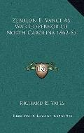 Zebulon B VanCe As War Governor of North Carolina 1862-65