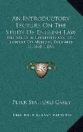 Introductory Lecture on the Study of English Law : Delivered in University College, London, ...