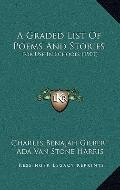 Graded List of Poems and Stories : For Use in Schools (1901)