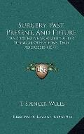 Surgery, Past, Present, and Future : And Excessive Mortality after Surgical Operations, Two ...