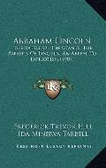 Abraham Lincoln : The Battle of the Giants; the Parents of Lincoln; an Appeal to Patriotism ...
