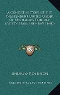 Concise History of the Independent United Order of Mechanics Friendly Society, From 1847-1879
