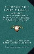 History of the Family of Early in Americ : Being the Ancestors and Descendants of Jeremiah E...