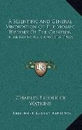 Scientific and General Vindication of the Mosaic History of the Creation : Adapted to All Ca...