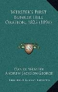 Webster's First Bunker Hill Oration 1825
