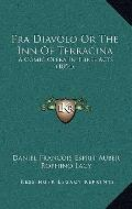 Fra Diavolo or the Inn of Terracin : A Comic Opera in Three Acts (1854)