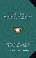 King Alfred : As Educator of His People and Man of Letters (1901)