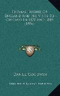 Thomas Hughes of England and His Visits to Chicago in 1870 And 1880
