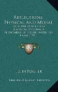 Reflections, Physical and Moral : Upon the Various and Numerous Uncommon Phenomena in the Ai...
