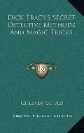 Dick Tracy's Secret Detective Methods and Magic Tricks