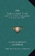 Boundary Line : And Other Bits of Biography and History (1895)