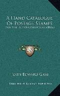Hand Catalogue of Postage Stamps : For the Use of Collectors (1862)