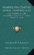 Fourteenth Century Mural Painting and Its Symbolism : Modernly Interpreted in Saint Peter's ...