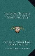 Learning to Spell : A Manual for Teachers Using the Aldine Speller (1921)