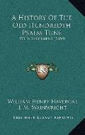 History of the Old Hundredth Psalm Tune : With Specimens (1854)