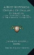 Brief Historical Outline of English Literature : From the Origins to the Close of the Eighte...