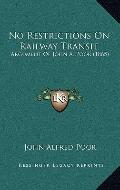 No Restrictions on Railway Transit : Argument of John A. Poor (1865)
