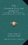 Church and the Ministry : A Review of the Reverend E. Hatch's Bampton Lectures (1882)