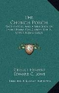 Church Porch : With Notes, and A Selection of Latin Hymns for Sunday Use in Upper Forms (1867)