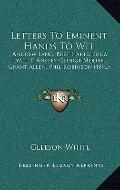 Letters to Eminent Hands to Wit : Andrew Lang, Bret Harte, Edna Lyall, F. Anstey, George Moo...