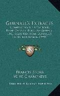 Gurnall's Extracts : Comprising Illustrations, Pithy Sayings, Forcible Appeals, etc. , Selec...