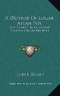 Defense of Edgar Allan Poe : Life, Character and Dying Declarations of the Poet