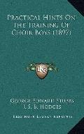 Practical Hints on the Training of Choir Boys