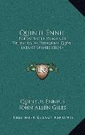 Quinti Ennii : Poetae Inter Romanos Vetustissimi Reliquiae Quae Extant Omnes (1834)