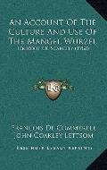 Account of the Culture and Use of the Mangel Wurzel : Or Root of Scarcity (1788)