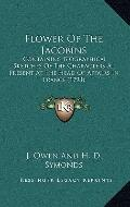 Flower of the Jacobins : Containing Biographical Sketches of the Characters at Present at th...