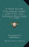 Note to the Cornwallis Papers : Embracing, with Other Revelations, A Narrative of the Extrao...