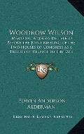 Woodrow Wilson : Memorial Address Delivered Before the Joint Meeting of the Two Houses of Co...