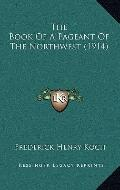 Book of a Pageant of the Northwest
