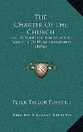 Charter of the Church : Six Lectures on the Spiritual Principle of Nonconformity (1896)