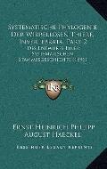 Systematische Phylogenie der Wirbellosen Thiere, Invertebrata, Part : Des Entwurfs Einer Sys...