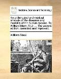 Arithmetical and Medical Analysis of the Diseases and Mortality of the Human Species by Will...