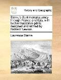 Sterne's Sentimental Journey Through France and Italy, with Twelve Illustrative Prints, Desi...