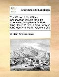 Works of Mr William Shakespear Volume the Fifth Containing, King Henry Iv Part I King Henry ...