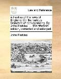 Treatise of the Laws of England on the Various Branches of Conveyancing by John Perkins, the...