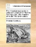 Miscellaneous Works in Verse and Prose of Sir Thomas Overbury, Knt with Memoirs of His Life The