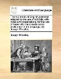 Rudiments of English Grammar, Adapted to the Use of Schools; with Notes and Observations, fo...